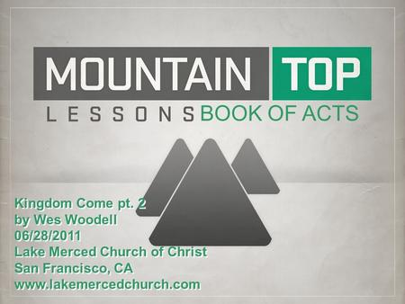 BOOK OF ACTS Kingdom Come pt. 2 by Wes Woodell 06/28/2011