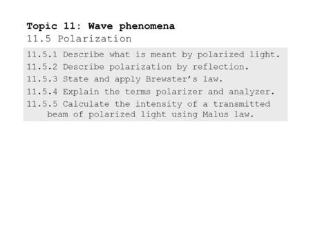 Topic 11: Wave phenomena 11.5 Polarization