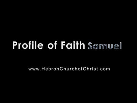 Www.HebronChurchofChrist.com. Who is this?  Father a polygamist  Mother a woman of faith & grace  Lived about 3,000 years ago  Sons were worthless.
