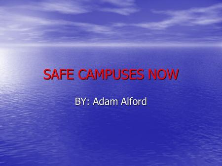 SAFE CAMPUSES NOW BY: Adam Alford. Overview Safe Campuses Now is a Non-Profit Organization that is located in Athens, GA. Safe Campuses Now is a Non-Profit.