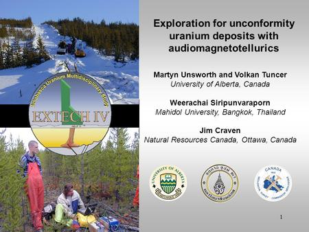 1 Exploration for unconformity uranium deposits with audiomagnetotellurics Martyn Unsworth and Volkan Tuncer University of Alberta, Canada Weerachai Siripunvaraporn.