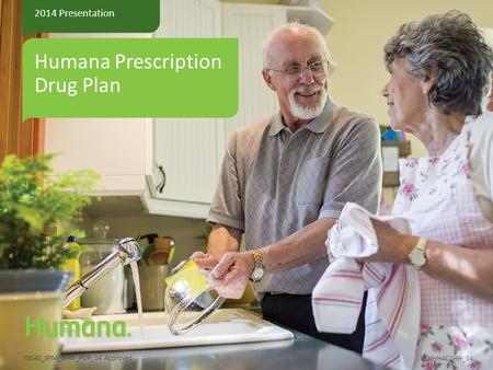 Humana Prescription Drug Plan 2014 Presentation Y0040_SPM_SPRE_PDP_14 Approved GNHH4C1HH_14.
