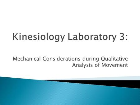 Mechanical Considerations during Qualitative Analysis of Movement.