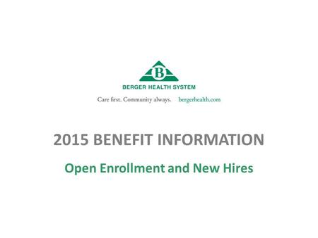2015 BENEFIT INFORMATION Open Enrollment and New Hires.