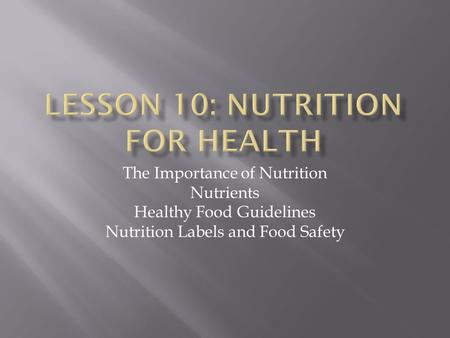 the importance of nutrition and the nutritional requirements for healthy living Keeps you up-to-date on food safety and nutrition number of americans living with diseases why good nutrition is important protecting our health.