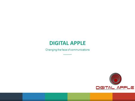 DIGITAL APPLE Changing the face of communications.