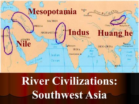 River Civilizations: Southwest Asia