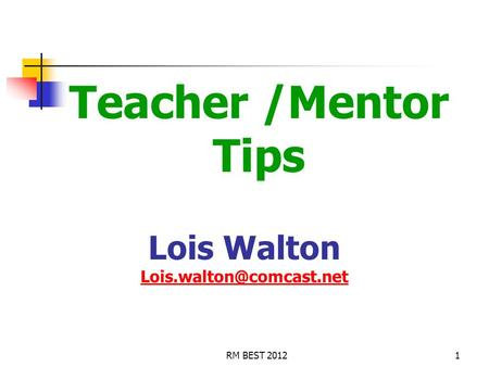 Teacher /Mentor Tips Lois Walton 1RM BEST 2012.