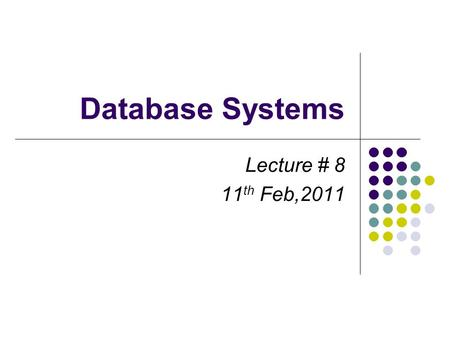 Database Systems Lecture # 8 11 th Feb,2011. The Relational Model of Data The term relation is basically just a mathematical term for a table. DBMS products.