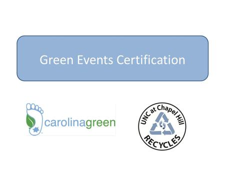 Green Events Certification. Training Outline The Goals of a Green Event For your event specifically 1.Zero Waste and low environmental impact 2.Translate.