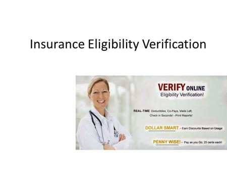 Insurance Eligibility Verification. How does insurance eligibility verification helps in reducing denials and the medical billing cycle Insurance eligibility.