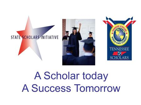 A Scholar today A Success Tomorrow. What is in your future?