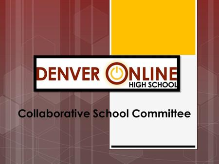 Collaborative School Committee. General Outline  Composition  4 parents  2 teachers  1 classified  1 business employer or community representative.