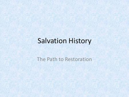 The Path to Restoration