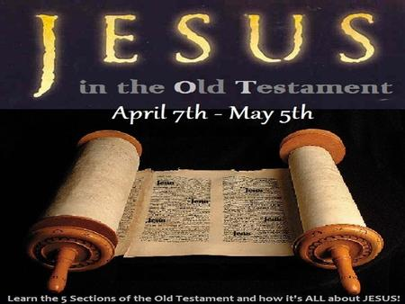 2 Reasons for the Class. 2 Reasons for the Class: 1. To Learn the 5 easy SECTIONS of the O.T. 2. To See how JESUS is the focus of all the O.T.