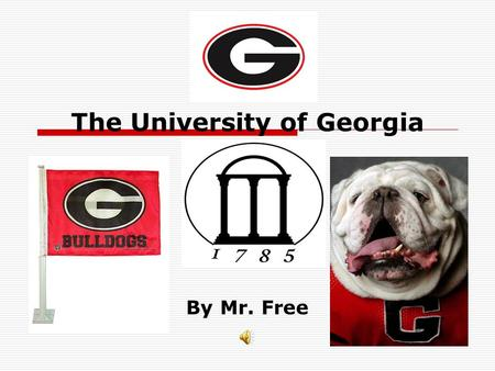 The University of Georgia By Mr. Free. Introduction  I selected the University of Georgia for my project because I earned my M.Ed degree there in 1990.