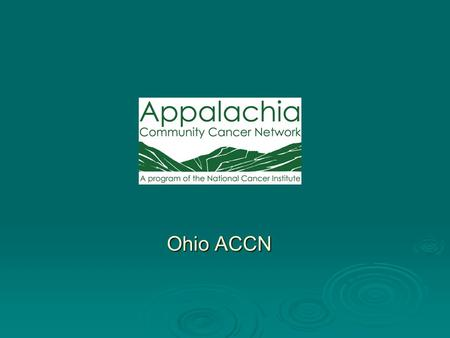 Ohio ACCN. Overview  Description of Ohio ACCN Staff, coalition and targeted counties Staff, coalition and targeted counties  Structural and Procedural.