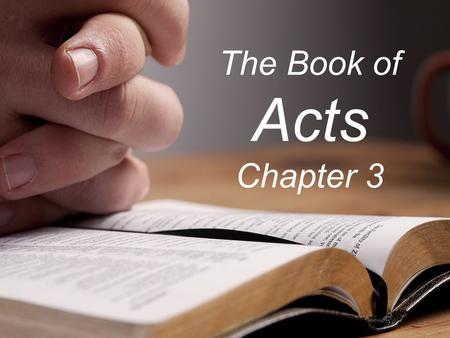 The Book of Acts Chapter 3. Schedule Jan. 4 – Intro and 1 Jan. 11 – 2 Jan. 18 – 3 Jan. 25 – 4 Feb. 1 – 5 Feb. 8 – 6/7 Feb. 15 – 8 Feb. 22 – 9 Mar. 1 –