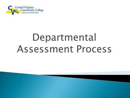Departmental Assessment Process.  The institution identifies expected outcomes, assesses the extent to which it achieves these outcomes, and provides.