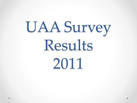 UAA Survey Results 2011.  Some 74 (98.7%) agreed that an important function of an alumni association is to facilitate keeping in touch with friends.