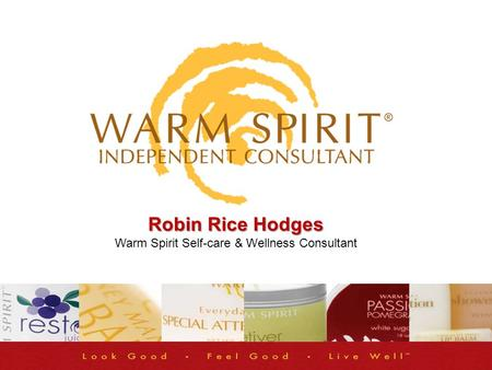 Robin Rice Hodges Warm Spirit Self-care & Wellness Consultant.