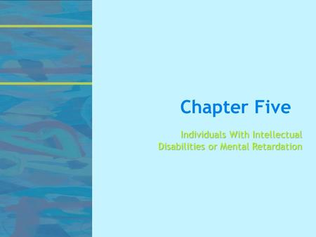 Chapter Five Individuals With Intellectual Disabilities or Mental Retardation.