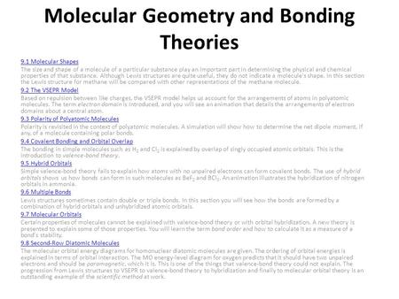 Molecular Geometry and Bonding Theories 9.1 Molecular Shapes The size and shape of a molecule of a particular substance play an important part in determining.
