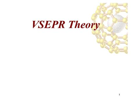 1 VSEPR Theory. 2 Lewis structures are valuable because?? But what about the 3-D shape of molecules? They have 3-D shapes, but is it important? What about.