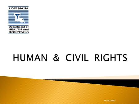 01/09/2009.  At the end of this session, the participants will be able to: ◦ Define civil rights, human rights and consumer rights ◦ Explain the 13 th.