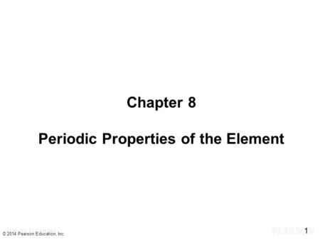 Chapter 8 Periodic Properties of the Element