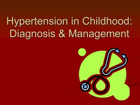 Hypertension in Childhood: Diagnosis & Management.
