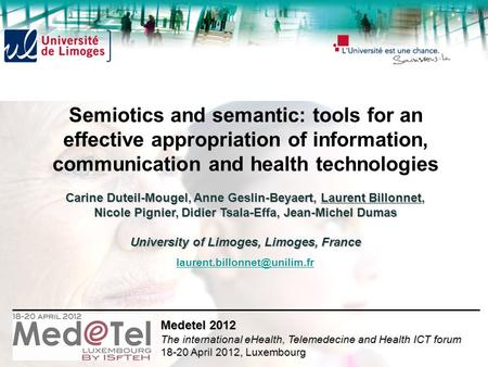 Semiotics and semantic: tools for an effective appropriation of information, communication and health technologies Carine Duteil-Mougel, Anne Geslin-Beyaert,