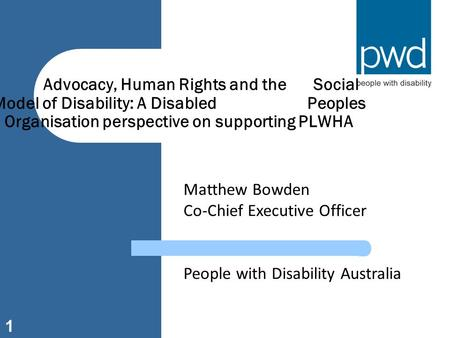 Advocacy, Human Rights and the. Social Model of Disability: A Disabled