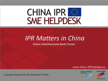 IPR Matters in China Simon Cheetham and Sarah Turner.