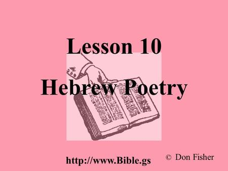 Lesson 10 Hebrew Poetry © Don Fisher