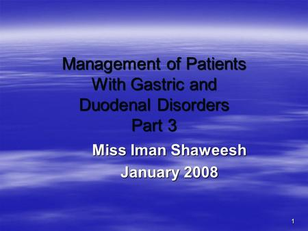 Management of Patients With Gastric and Duodenal Disorders Part 3
