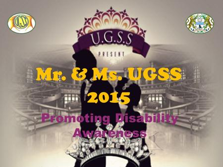 Mr. & Ms. UGSS 2015 Promoting Disability Awareness.