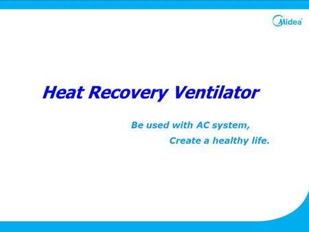 Heat Recovery Ventilator Be used with AC system, Create a healthy life.