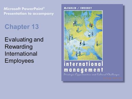 Chapter 13 Evaluating and Rewarding International Employees.