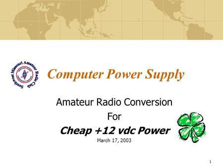 1 Computer Power Supply Amateur Radio Conversion For Cheap +12 vdc Power March 17, 2003.