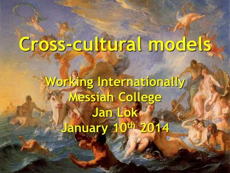 Cross-cultural models Working Internationally