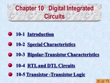 Chapter 10 Digital Integrated Circuits 10-1 Introduction Introduction 10-2 Special Characteristics Special CharacteristicsSpecial Characteristics 10-3.