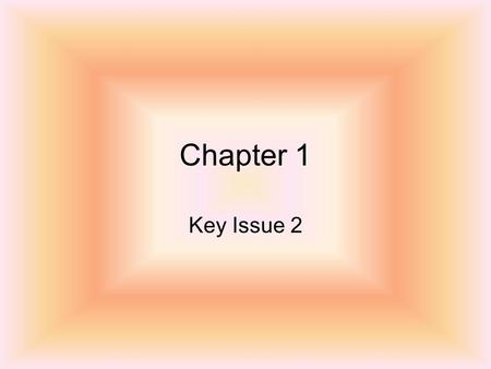 Chapter 1 Key Issue 2. ILocation AWhere something is on Earth can be identified in 4 ways 1.Mathematical Location (latitude and longitude) 2.Place Names.