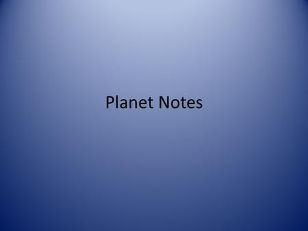 Planet Notes.