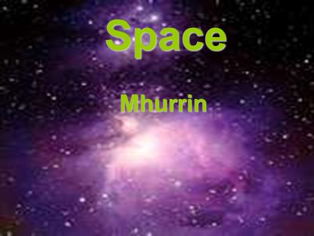 Space Mhurrin. First we found out about the planet Jupiter for home work. Then we went round the other groups to find out about other planets.