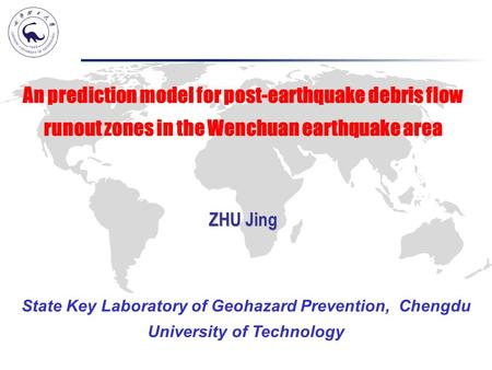 An prediction model for post-earthquake debris flow runout zones in the Wenchuan earthquake area State Key Laboratory of Geohazard Prevention, Chengdu.