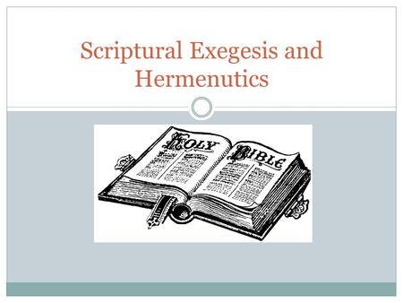 Scriptural Exegesis and Hermenutics. There is much debate as to how one ought to interpret the ethical and moral sayings of Jesus. Roman Catholics understand.