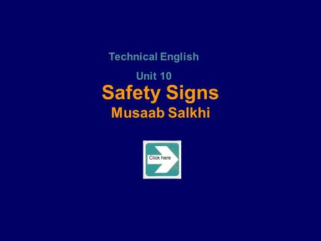 Safety Signs Musaab Salkhi Technical English Unit 10.