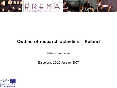 Outline of research activities – Poland Maciej Piotrowski Barcelona, 25-26 January 2007.