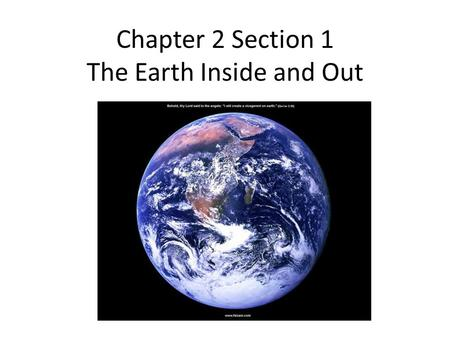 Chapter 2 Section 1 The Earth Inside and Out. Solar System ► The Solar system is the sun and the group of bodies that revolve around it. ► Almost all.